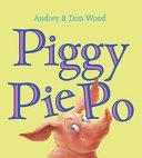 Piggy Pie Po  Board Book  Book PDF