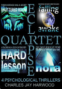 Pdf Eclipse Quartet: 4 Psychological Thrillers: a Thriller Foursome of Kidnap, Paranoia, Obsession and Emotional Blackmail Telecharger