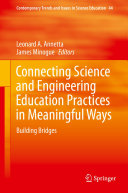 Connecting Science and Engineering Education Practices in Meaningful Ways