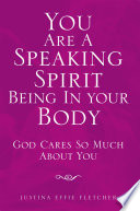 You Are A Speaking Spirit Being In Your Body