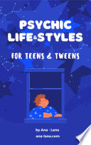 Psychic Life & Style for Teens and Tweens
