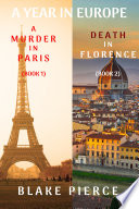 A Year in Europe Cozy Mystery Bundle  A Murder in Paris   1  and Death in Florence   2