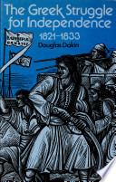 The Greek Struggle For Independence 1821 1833