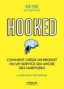 Hooked : comment créer un produit ou un service qui ancre des habitudes Pdf/ePub eBook