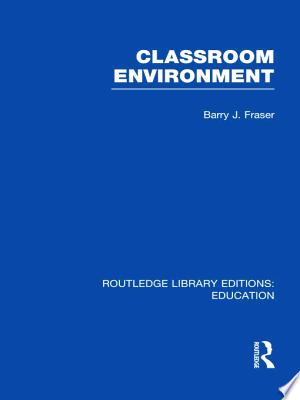 Download Classroom Environment (RLE Edu O) online Books - godinez books