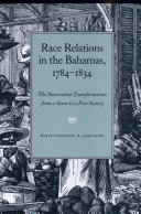 Race Relations in the Bahamas,1784-1834: Nonviolent Transform Slave to Free (c) ebook