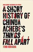 A Short History of Chinua Achebe s Things Fall Apart Book