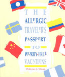 The Allergic Travelers Passport to Worry Free Vacations Book