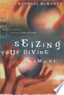 Seizing Your Divine Moment Book