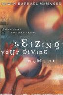 Seizing Your Divine Moment Pdf/ePub eBook