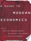 A Guide To Modern Economics