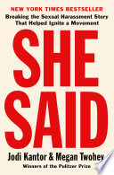 link to She said : breaking the sexual harassment story that helped ignite a movement in the TCC library catalog