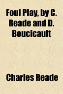 Foul Play, by C Reade and D Boucicault