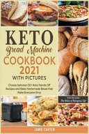 Keto Bread Machine Cookbook 2021 with Pictures