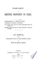 Insecurity Of British Property In Peru An Appeal To The Representatives Of The British Nation Book PDF
