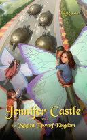 Jennifer Castle and the Magical Dwarf Kingdom