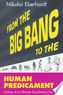 From the Big Bang to the Human Predicament