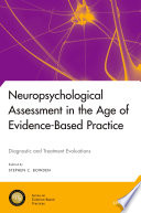 Neuropsychological Assessment in the Age of Evidence Based Practice Book