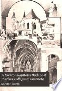 A főváros alapította Budapesti Piarista Kollégium története