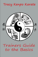 Tracy Kenpo Karate Trainers Guide to the Basics