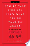 How to Talk Like You Know What You Are Talking About Book PDF