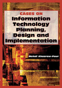Cases on Information Technology Planning  Design and Implementation