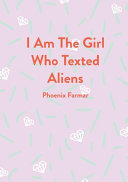 I Am The Girl Who Texted Aliens