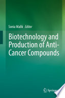 Biotechnology and Production of Anti Cancer Compounds Book