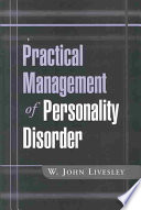 Practical management of personality disorder