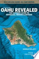 """Oahu Revealed: The Ultimate Guide to Honolulu, Waikiki & Beyond"" by Andrew Doughty, Leona Boyd"