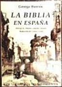 La Biblia en España, o Viajes, aventuras y prisiones de un inglés en su intento de propagar por la península las Sagradas Escrituras