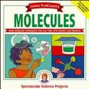 Janice VanCleave's Molecules