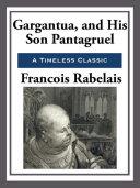 Gargantua and His Son Pantagruel Pdf/ePub eBook