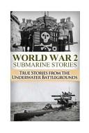 World War 2 Submarine Stories