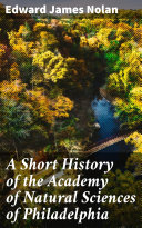 Pdf A Short History of the Academy of Natural Sciences of Philadelphia