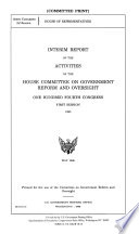 Interim Report of the Activities of the House Committee on Government Reform and Oversight  One Hundred Fourth Congress  First Session  1995