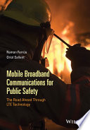 Mobile Broadband Communications For Public Safety The Road Ahead Through Lte Technology Book PDF
