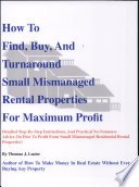 How to Find  Buy and Turnaround Small  Mismanaged Rental Properties for Maxium Profit