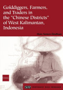 Golddiggers  Farmers  and Traders in the  Chinese Districts  of West Kalimantan  Indonesia