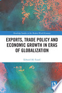 Exports Trade Policy And Economic Growth In Eras Of Globalization
