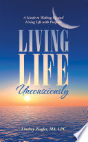 Living Life Unconsciously Book PDF