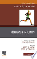 Meniscus Injuries  An Issue of Clinics in Sports Medicine  E Book