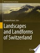Landscapes and Landforms of Switzerland