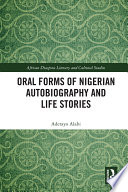 Oral Forms of Nigerian Autobiography and Life Stories