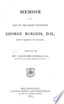 Memoir of the Life of the Right Reverend George Burgess  D  D