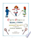 Cats cradle  rhymes for children  illustr  by C  Kendrick Book