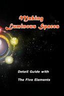 Making Luminous Spaces