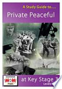 A Study Guide to Private Peaceful at Key Stage 3 Levels 4-7