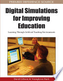 Digital Simulations for Improving Education  Learning Through Artificial Teaching Environments Book