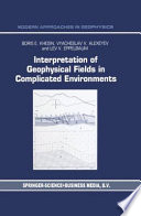 Interpretation of Geophysical Fields in Complicated Environments